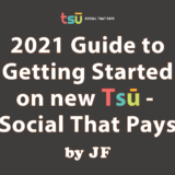 [2021] Guide to Getting Started on New Tsū – Social That Pays